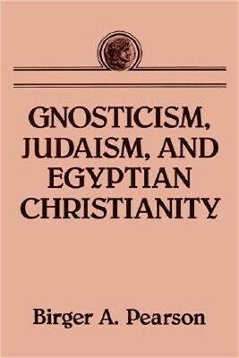 Gnosticism, Judaism, and Egyptian Christianity (Paperback or Softback)
