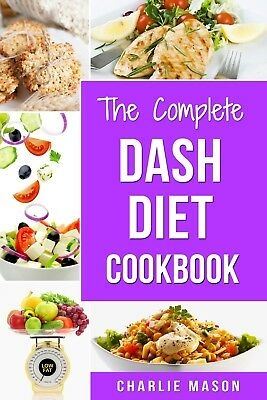 Dash Diet: Diet Cookbook Delicious Recipes & Weight Loss Solution [PDF,EB00K]
