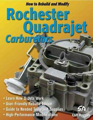 How to Build and Modify Rochester Quadrajet Carburetors 9781932494181