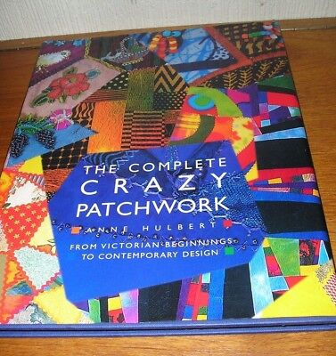 The Complete Crazy Patchwork Book by Anne Hulbert