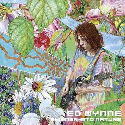 Ed Wynne - Shimmer Into Nature (NEW CD ALBUM)