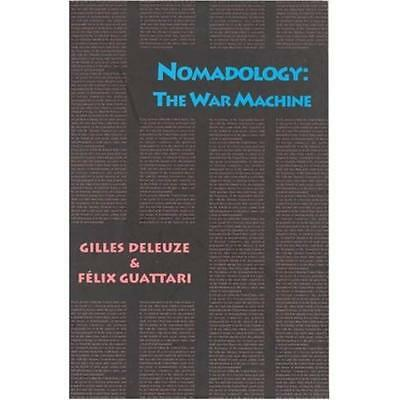 Nomadology: The War Machine (Semiotext(e) / Foreign Age - Paperback NEW Deleuze,