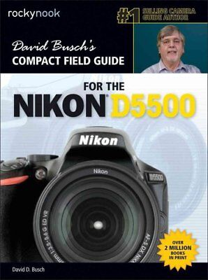 David Busch's Compact Field Guide for the Nikon D5500 9781681980423