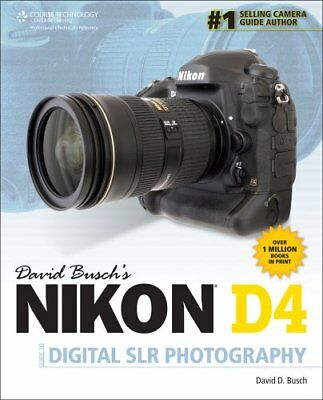David Busch's Compact Field Guide for the Nikon D4/D4S 9781285424835