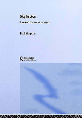 Stylistics: A Resource Book for Students (Routledge English Language Introductio