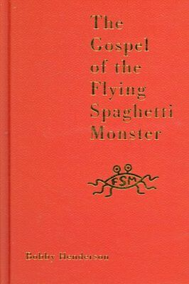 The Gospel of the Flying Spaghetti Monster by Bobby Henderson 9780007231607