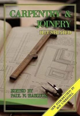 Carpentry and Joinery Illustrated by Paul N Hasluck 9780982863206