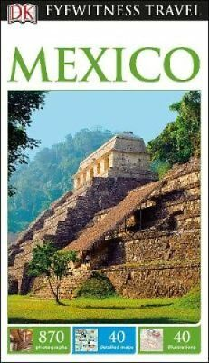 DK Eyewitness Travel Guide Mexico by DK 9780241253540 (Paperback, 2016)