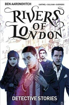 Rivers of London Volume 4: Detective Stories by Ben Aaronovitch 9781785861710