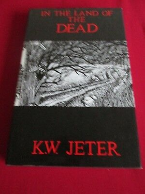 K.w. Jeter - In The Land Of The Dead - Signed Limited Edition Of Only 310 Copies
