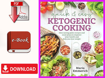Quick and Easy Ketogenic Cooking by Maria Emmerich [ E-B00K | PDF ]