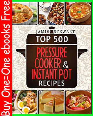 Top 500 Pressure Cooker and Instant Pot Recipes Cookbook Bundle (/2019)