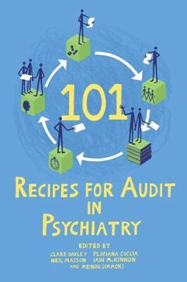 101 Recipes for Audit in Psychiatry by Clare Oakley 9781908020017