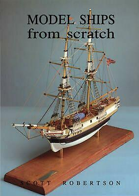 Model Ships from Scratch by Scott Robertson Paperback Book Free Shipping!