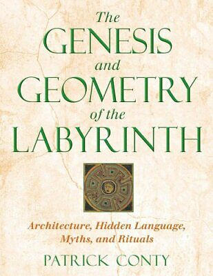 The Genesis and Geometry of the Labyrinth Architecture Hidden L... 9780892819225