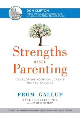 Strengths Based Parenting Developing Your Children's Innate Tal... 9781595621009