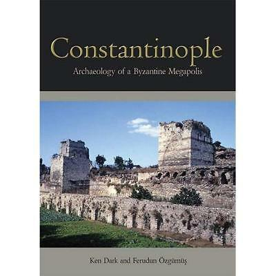 Constantinople: Archaeology of a Byzantine Megapolis: Final Report on the Istanb