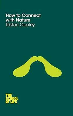 The School of Life: How To Be In A Relationship by Tristan Gooley (English) Pape