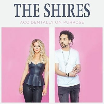 THE SHIRES Accidentally On Purpose CD BRAND NEW