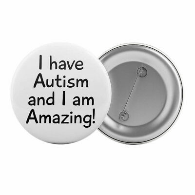 "I Have Autism and I Am Amazing! Badge Button Pin 1.25"" 32mm Asperger's Syndrome"