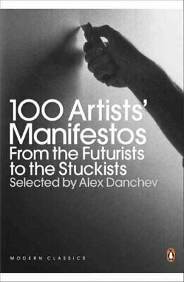 100 Artists' Manifestos From the Futurists to the Stuckists 9780141191799