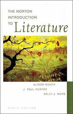 The Norton Introduction to Literature by Kelly J. Mays, J. Paul Hunter, Alison B