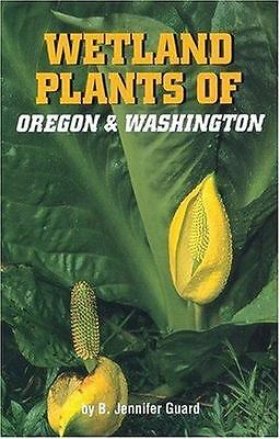 Wetland Plants of Oregon and Washington (Wetland Plants of Oregon & Washington)