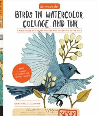 Geninne's Art: Birds in Watercolor, Collage, and Ink A field gu... 9781631594755