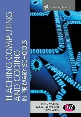Teaching Computational Thinking and Coding in Primary Schools by David Wells Har