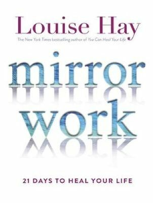 Mirror Work 21 Days to Heal Your Life by Louise Hay 9781781806159
