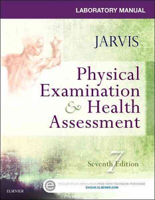 Laboratory Manual for Physical Examination & Health Assessment 9780323265416