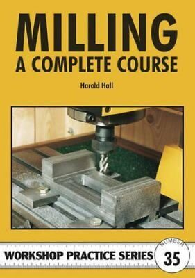 Milling A Complete Course by Harold Hall 9781854862327 (Paperback, 2004)