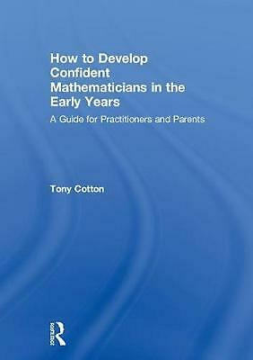 How to Develop Confident Mathematicians in the Early Years: A Guide for Practiti