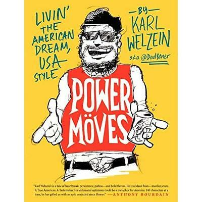Power Moves: Livin' the American Dream, USA Style Welzein, Karl