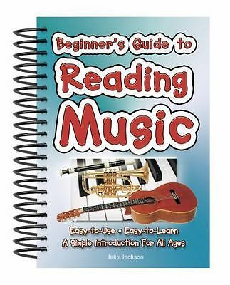 Beginner's Guide to Reading Music : Easy to Use, Easy to Learn, a Simple Intr. W