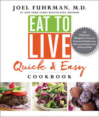 Eat to Live Quick and Easy Cookbook by Joel Fuhrman M.D.(2017, eBooks)
