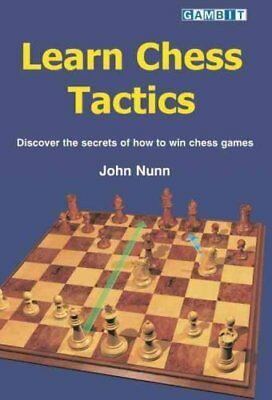 Learn Chess Tactics by John Nunn 9781901983982 (Paperback, 2004)