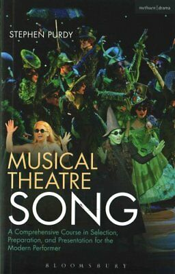 Musical Theatre Song A Comprehensive Course in Selection, Prepa... 9781472566560