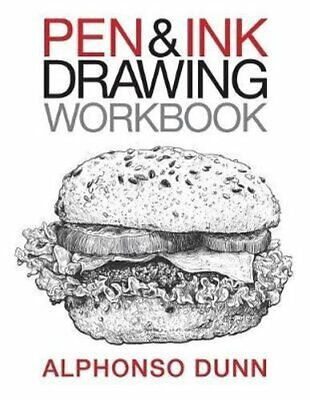 Pen and Ink Drawing Workbook by Alphonso a Dunn 9780997046502 (Paperback, 2018)