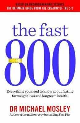 The Fast 800 How to combine rapid weight loss and intermittent ... 9781780723624