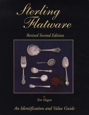 Sterling Flatware Revised 2nd Edition Easy ID Flatware Patterns & Makers