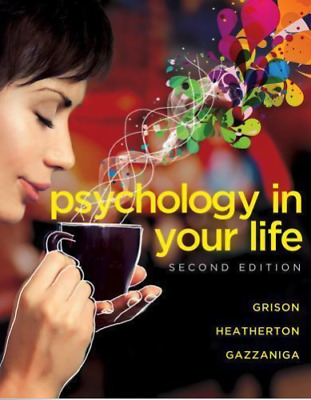 Psychology in Your Life by Sarah Grison, Michael Gazzaniga and Todd PDF EB00K