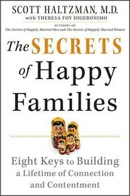 The Secrets of Happy Families: Eight Keys to Building a Lifetime of Connection a