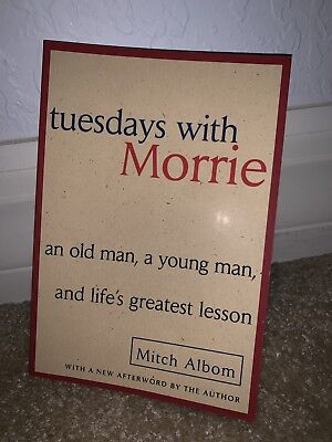 Tuesdays With Morrie: An Old Man, And Life's Greatest Lesson Paperback