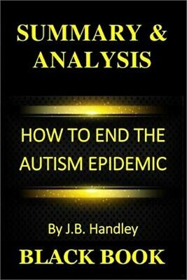 Summary & Analysis: How to End the Autism Epidemic by J.B. Handley (Paperback or