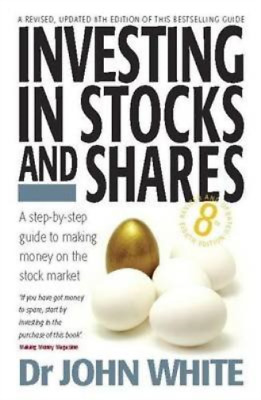 Investing in Stocks and Shares: 8th edition, White, Dr John, Used; Good Book