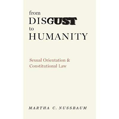From Disgust to Humanity: Sexual Orientation and Consti - Hardcover NEW Nussbaum