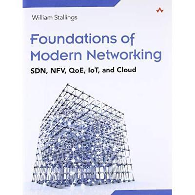 Foundations of Modern Networking: SDN, NFV, QoE, IoT, a - Paperback NEW William