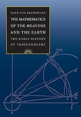 The Mathematics of the Heavens and the Earth: The Early History of...