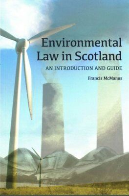 Environmental Law in Scotland An Introduction and Guide 9780748668984